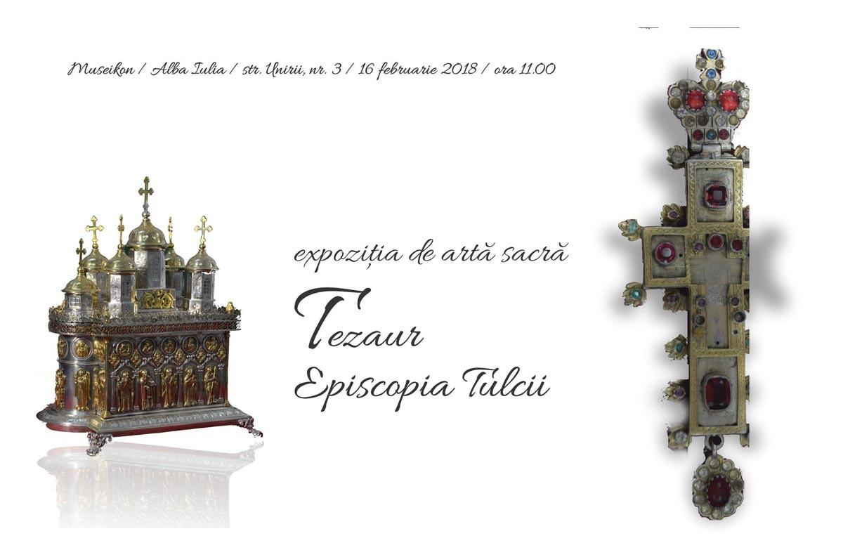 """Expoziţia """"Tezaur .- Episcopia Tulcii"""", la Muzeul Naţional al Unirii din Alba Iulia"""